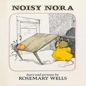 Noisy Nora, by Rosemary Wells