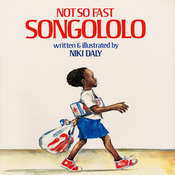 Not So Fast, Songololo, by Niki Daly