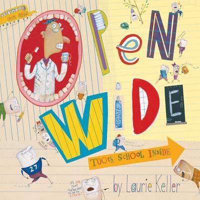Open Wide: Tooth School Inside Audiobook, by Laurie Keller