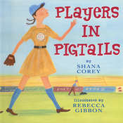 Players in Pigtails, by Shana  Corey