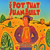 The Pot That Juan Built , by Nancy Andrews-Goebel