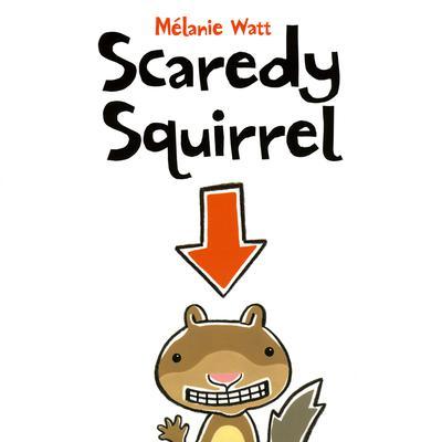 Scaredy Squirrel Audiobook, by Mélanie Watt