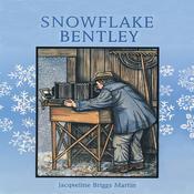 Snowflake Bentley, by Jacqueline  Briggs Martin