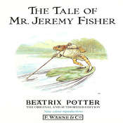 The Tale of Mr. Jeremy Fisher, by Beatrix Potter