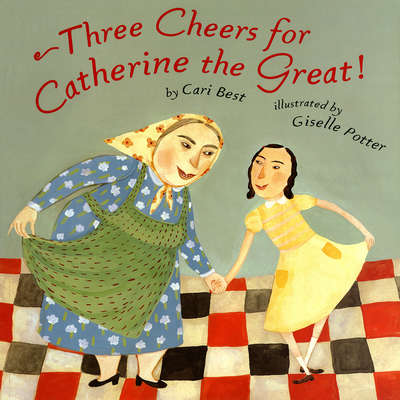 Three Cheers for Catherine the Great! Audiobook, by Cari Best
