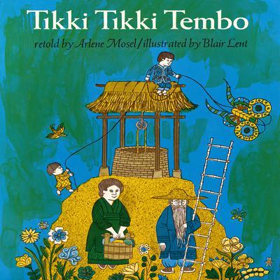 Tikki Tikki Tembo Audiobook, by Arlene Mosel