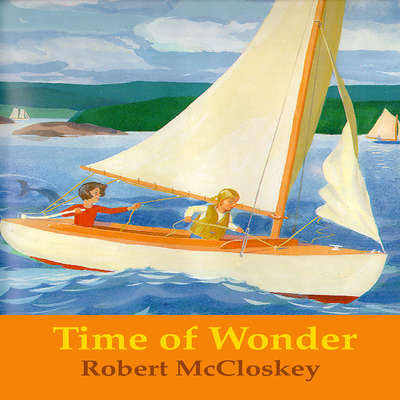Time of Wonder Audiobook, by Robert McCloskey