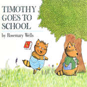 Timothy Goes to School Audiobook, by Rosemary Wells