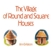 The Village of Round and Square Houses  Audiobook, by Ann Grifalconi