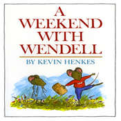 A Weekend with Wendell, by Kevin Henkes
