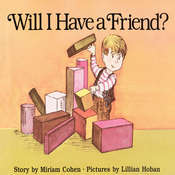 Will I Have a Friend?, by Miriam  Cohen