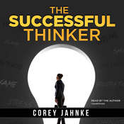 The Successful Thinker Audiobook, by Corey Jahnke