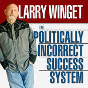 The Politically Incorrect Success System Audiobook, by Larry Winget