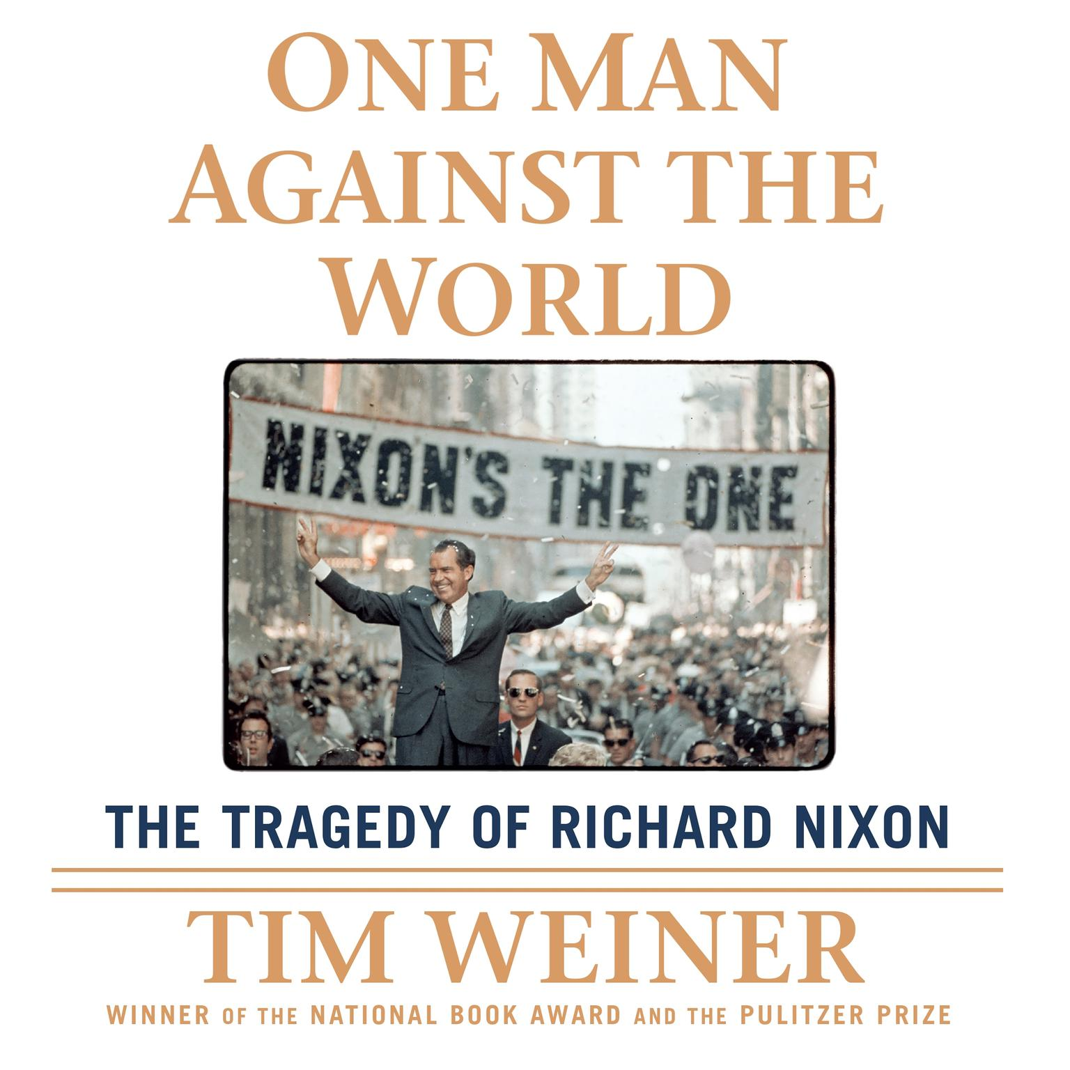 Printable One Man Against the World: The Tragedy of Richard Nixon Audiobook Cover Art
