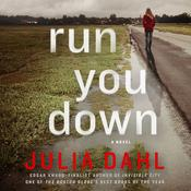 Run You Down: A Novel, by Julia Dahl