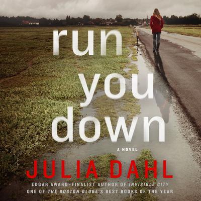 Run You Down: A Novel Audiobook, by Julia Dahl