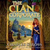 The Clan Corporate: Book Three of The Merchant Princes Audiobook, by Charles Stross