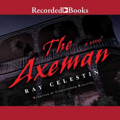 The Axeman Audiobook, by Ray Celestin