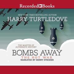 Bombs Away Audiobook, by Harry Turtledove