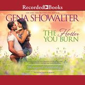 The Hotter You Burn, by Gena Showalter