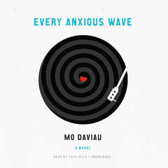 Every Anxious Wave Audiobook, by Mo Daviau