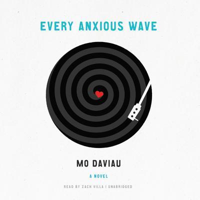 Every Anxious Wave Audiobook, by Mo Daviau
