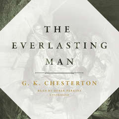 The Everlasting Man Audiobook, by G. K. Chesteron
