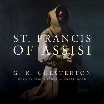 St. Francis of Assisi Audiobook, by G. K. Chesterton