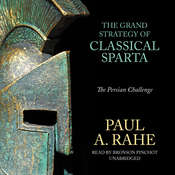 The Grand Strategy of Classical Sparta: The Persian Challenge, by Paul A. Rahe
