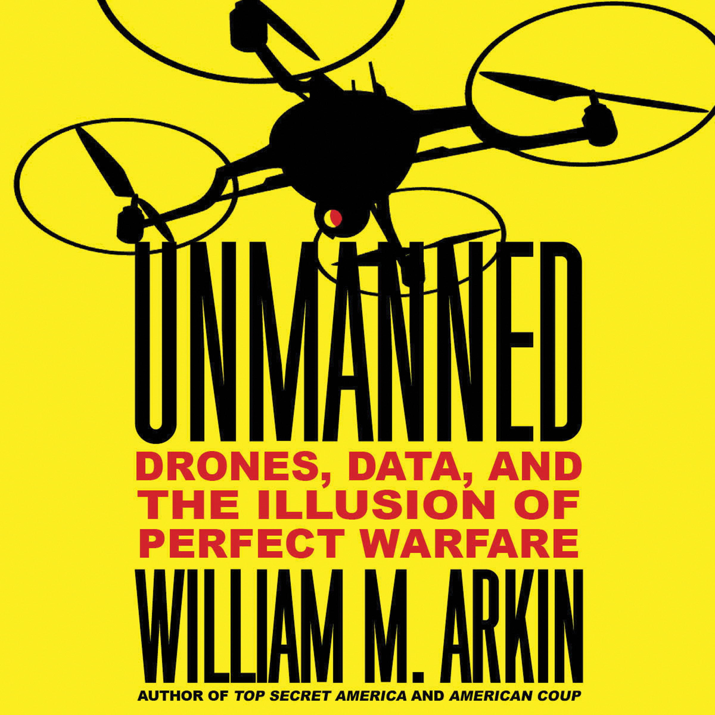Printable Unmanned: Drones, Data, and the Illusion of Perfect Warfare Audiobook Cover Art