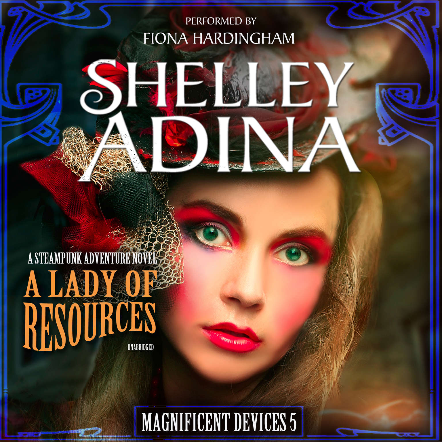 A Lady of Resources: A Steampunk Adventure Novel Audiobook, by Shelley Adina