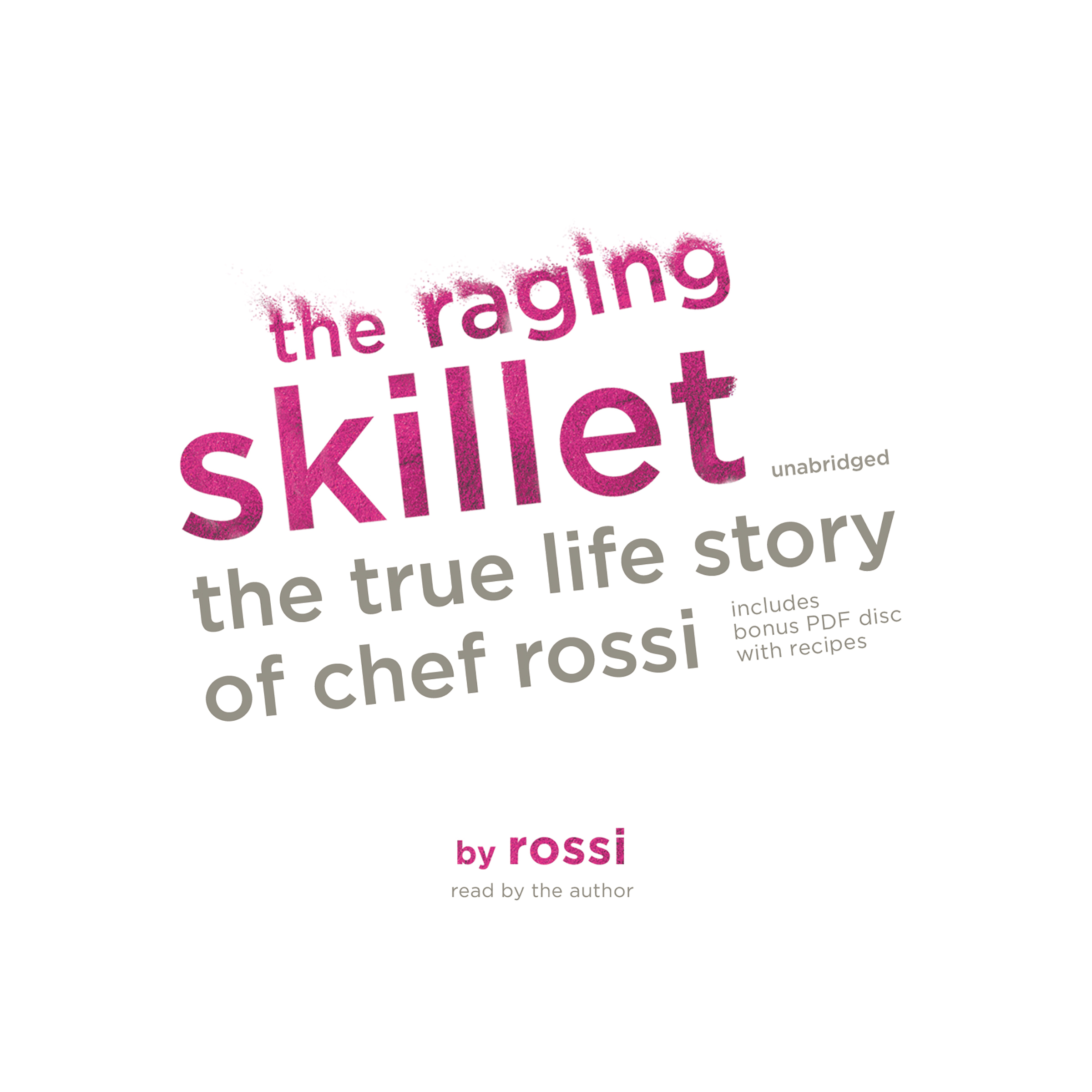 Printable The Raging Skillet: The True Life Story of Chef Rossi Audiobook Cover Art