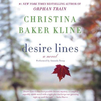 Desire Lines: A Novel Audiobook, by Christina Baker Kline