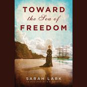 Toward the Sea of Freedom, by Sarah Lark