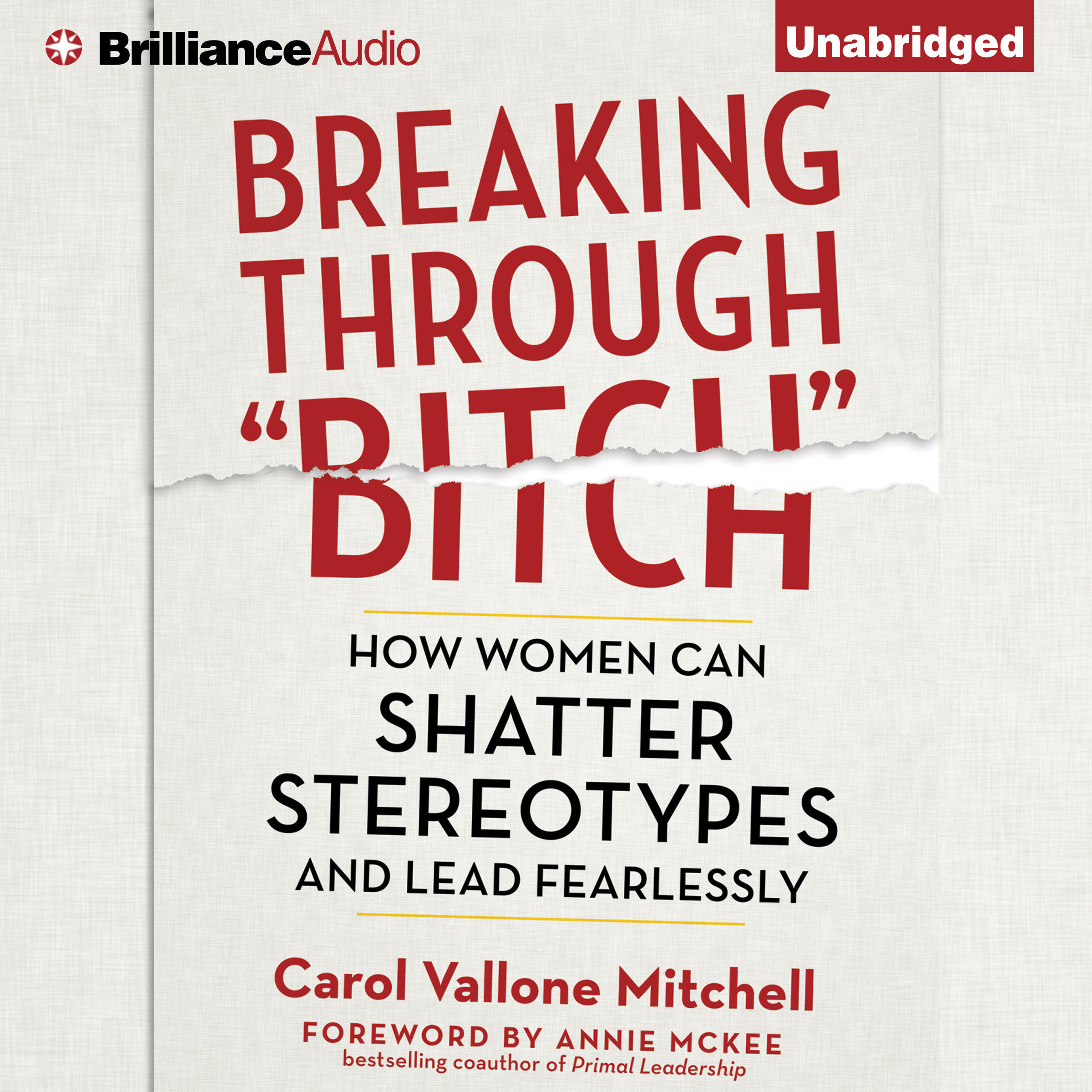 Printable Breaking Through 'Bitch': How Women Can Shatter Stereotypes and Lead Fearlessly Audiobook Cover Art
