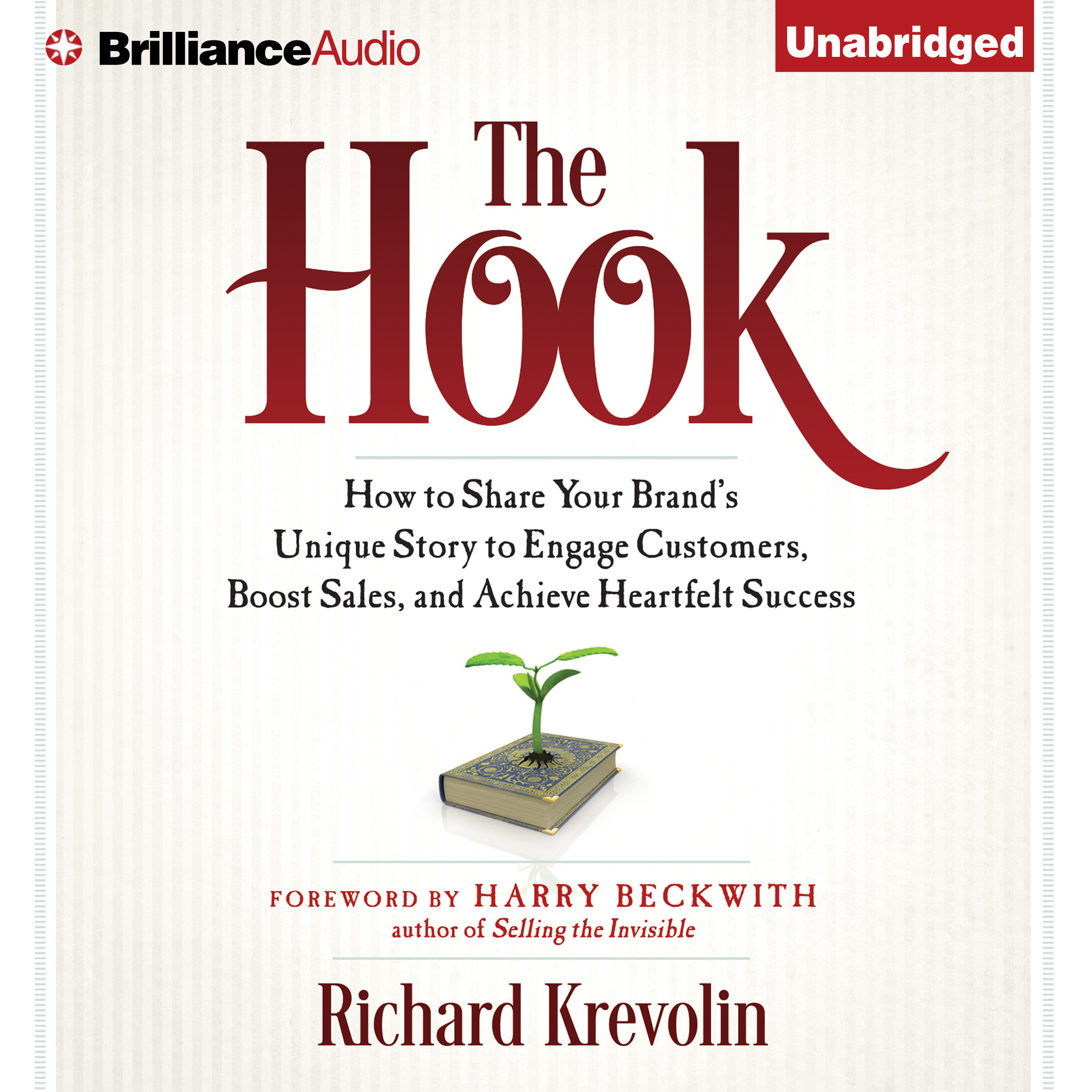 Printable The Hook: How to Share Your Brand's Unique Story to Engage Customers, Boost Sales, and Achieve Heartfelt Success Audiobook Cover Art