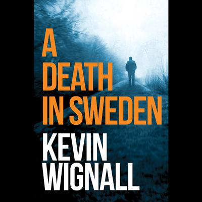 A Death in Sweden Audiobook, by Kevin Wignall