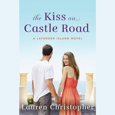 The Kiss on Castle Road Audiobook, by Lauren Christopher