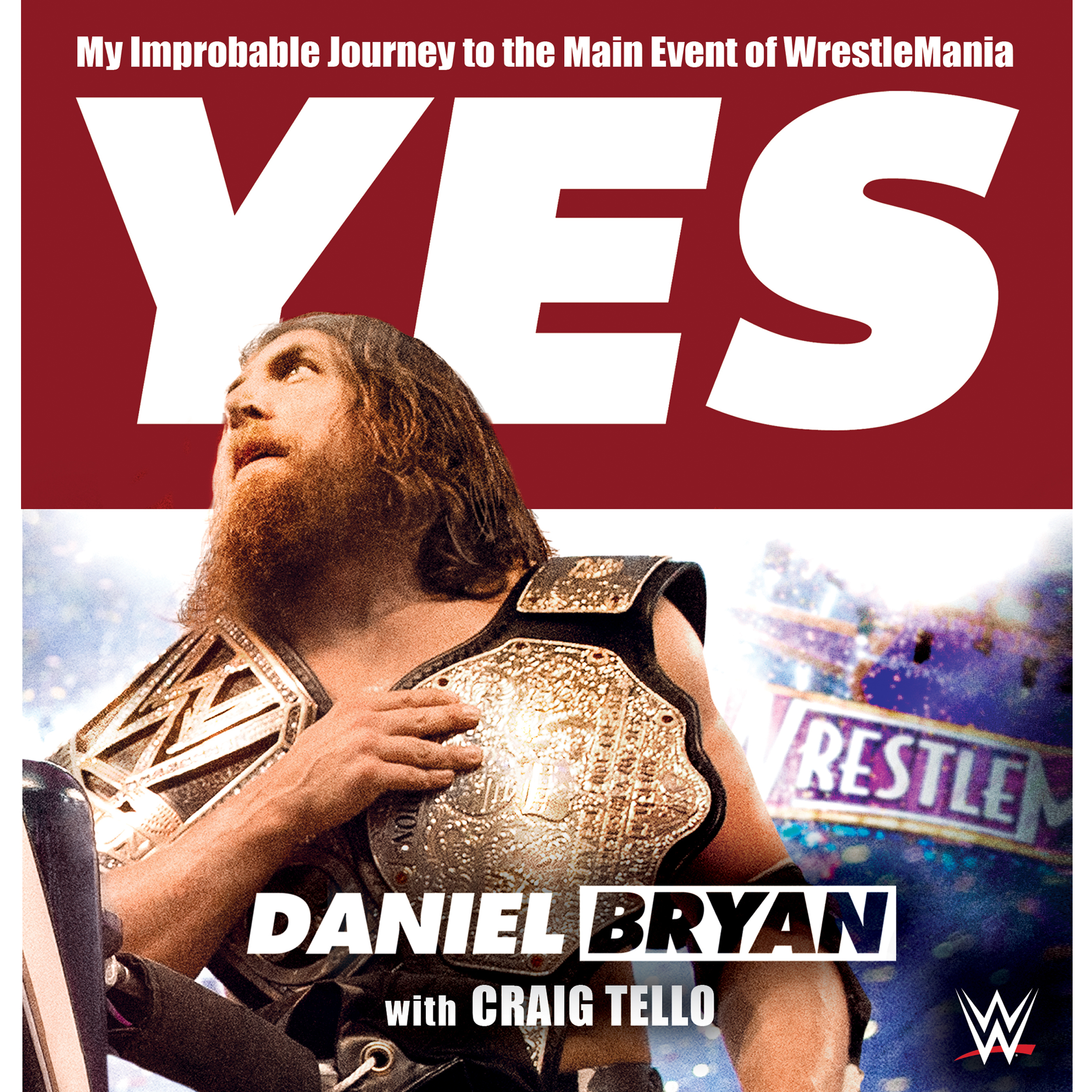 Printable Yes!: My Improbable Journey to the Main Event of WrestleMania Audiobook Cover Art