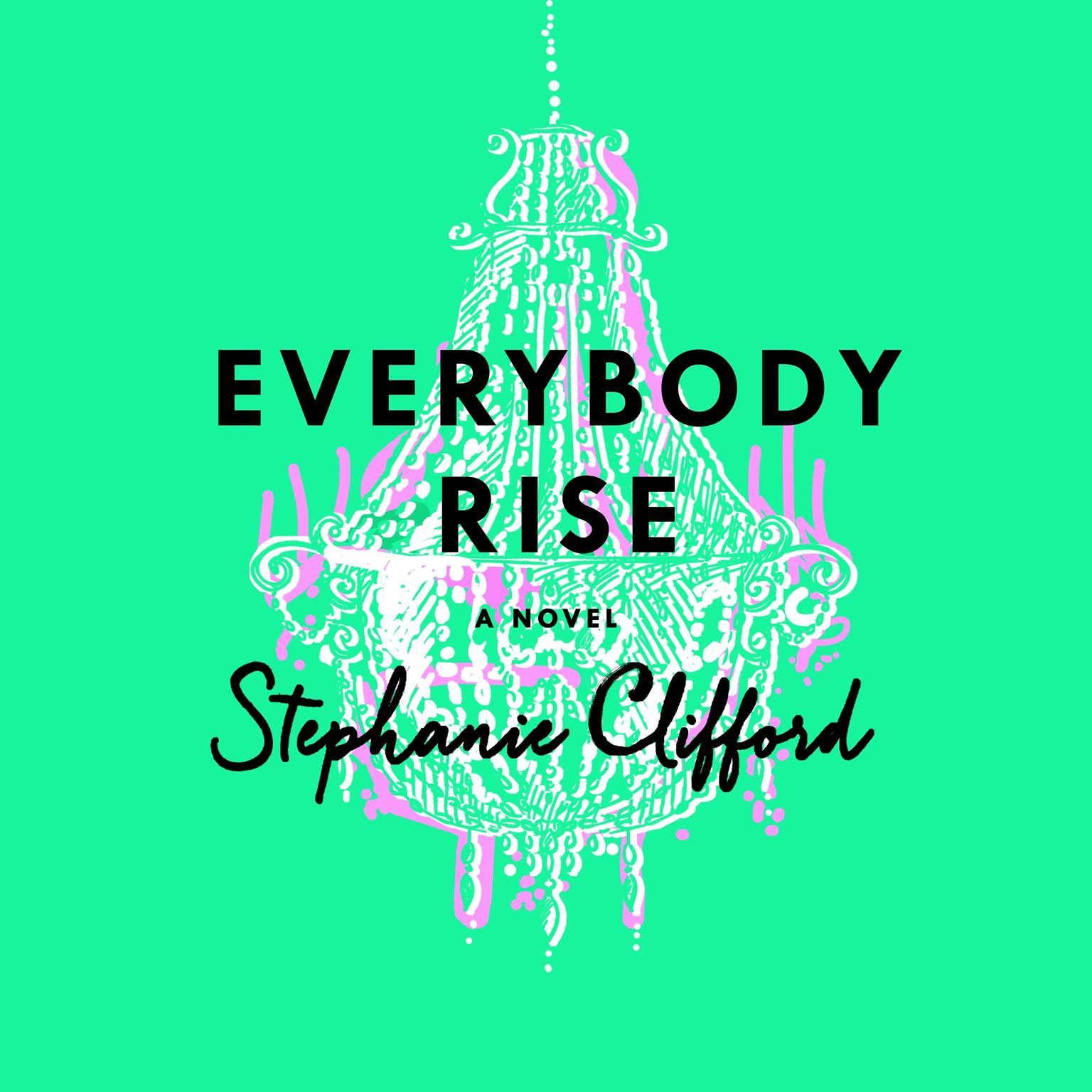 Printable Everybody Rise: A Novel Audiobook Cover Art