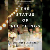 The Status of All Things: A Novel Audiobook, by Liz Fenton, Lisa Steinke
