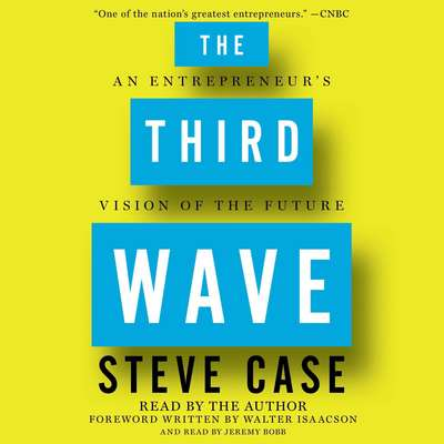 The Third Wave: An Entrepreneurs Vision of the Future Audiobook, by Steve Case