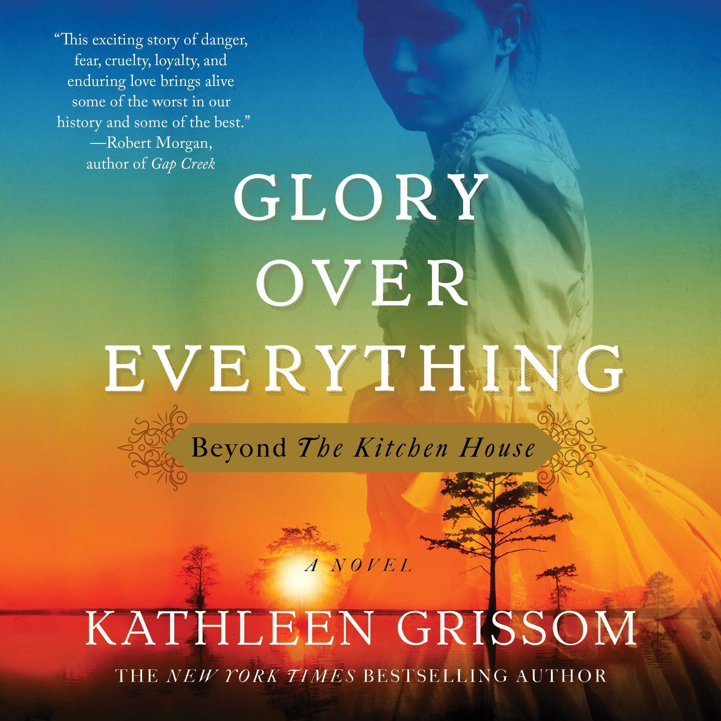 Printable Glory over Everything: Beyond The Kitchen House Audiobook Cover Art