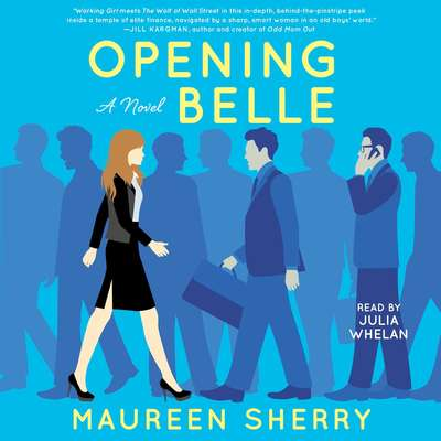 Opening Belle: A Novel Audiobook, by Maureen Sherry