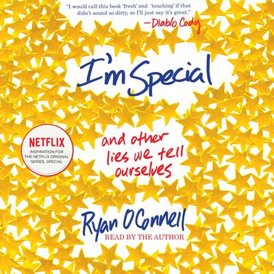 Im Special: And Other Lies We Tell Ourselves Audiobook, by Ryan O'Connell