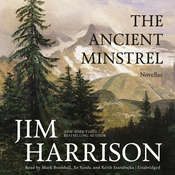 The Ancient Minstrel: Novellas, by Jim Harrison
