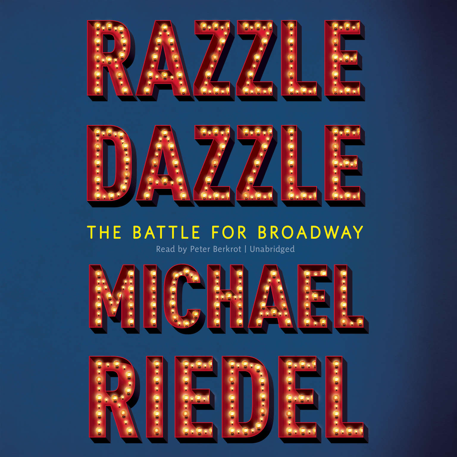 Razzle Dazzle: The Battle for Broadway Audiobook, by Michael  Riedel