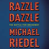 Razzle Dazzle: The Battle for Broadway, by Michael  Riedel