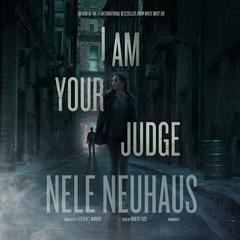 I Am Your Judge Audiobook, by Nele Neuhaus