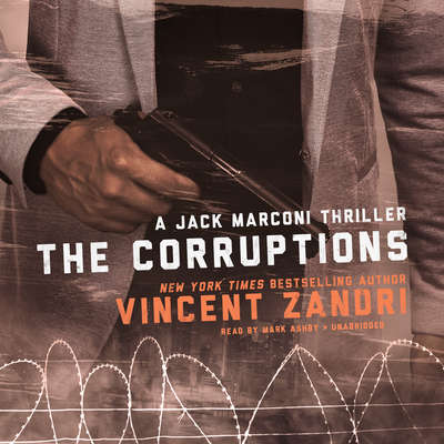 The Corruptions: A Jack Marconi Thriller Audiobook, by Vincent Zandri